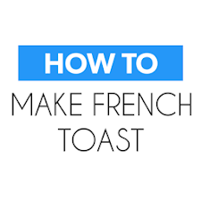 How to Make French Toast Easy