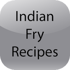 Indian Fry Recipes