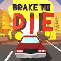 Brake To Die  on PC / Download (Windows 10,7,XP/Mac)