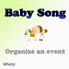Baby Song - Organize an event
