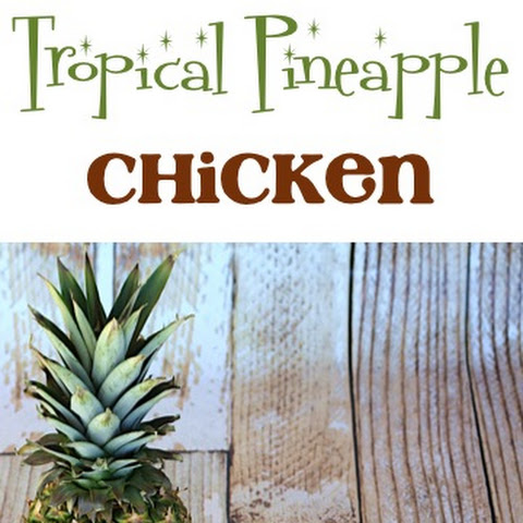 Crock Pot Tropical Pineapple Chicken