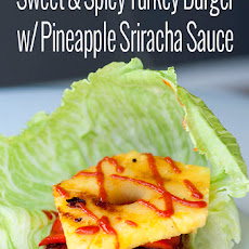 Sweet n' Spicy Turkey Burgers w/ Pineapple Sriracha Sauce