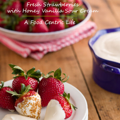 Fresh Strawberries with Honey- Vanilla Sour Cream