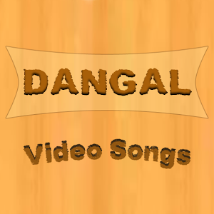 Video Songs of DANGAL
