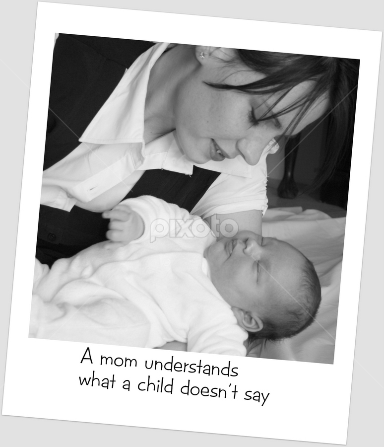 A mom understands ...  by Desiree Havenga - Captioned Photos Mother's Day ( mother's day, pwcmothers )