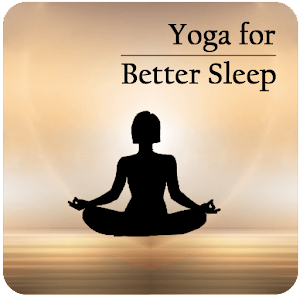 Yoga For Better Sleep