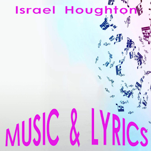 Israel Houghton Lyrics Music - screenshot