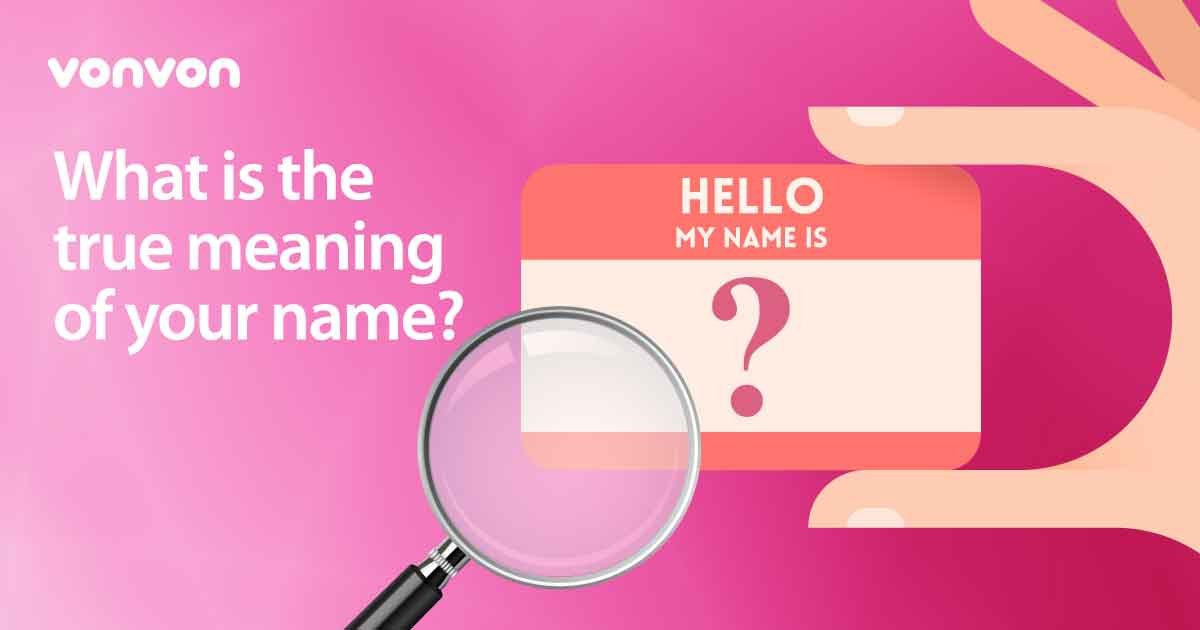 What Is The True Meaning Of Your Name Vonvon - True meaning brand names