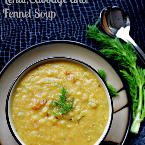 Lentil,Cabbage and Fennel Soup-Indian Inspired