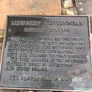 NEWPORT CENTENNIAL OCTOBER 23.1982 THIS PLAQUE DEDICATES THE FIRST 100 YEARS O THE CITY OF NEWPORT AND IS PLACED HERE BY THOSE WHO HAVE GIVEN THEIR INSPIRATION, LOVE AND ENERGIES TO THAT GROWTH THE ...