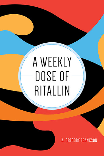 A Weekly Dose of Ritallin cover