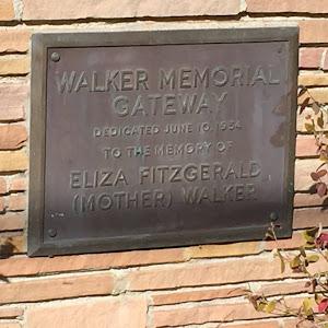 WALKER MEMORIAL GATEWAY DEDICATED JUNE 10-, 1954 TO THE MEMORY OF ELIZA FITZGERALD (MOTHER) WALKER