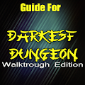Guide For Darkest Dungeon