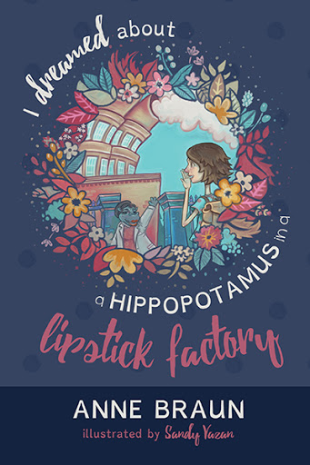 I Dreamed About a Hippopotamus in a Lipstick Factory cover