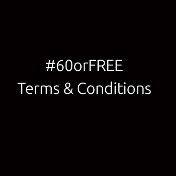 Terms and conditions for #60orFREE