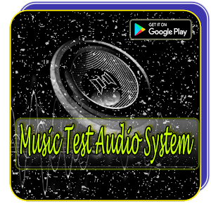 Download Music Test Bass Audio System For PC Windows and Mac