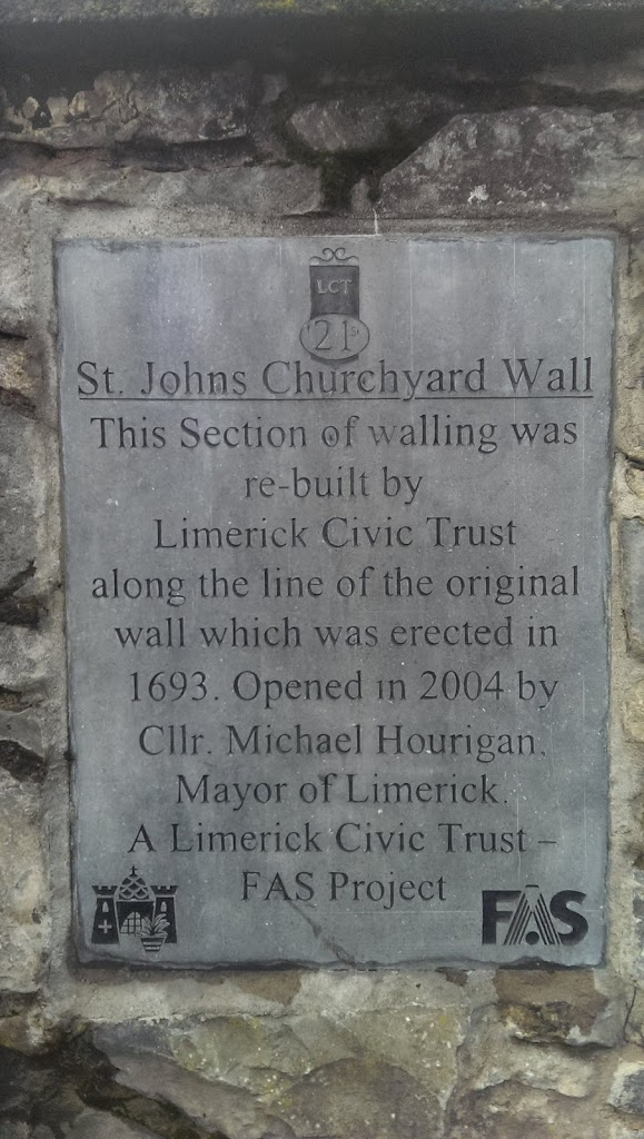 St. Johns Churchyard Wall This Section of walling was re-built by Limerick Civic Trust along the line of the original wall which was erected in 1693. Opened in 2004 by Cllr. Michael Hourigan, Mayor ...