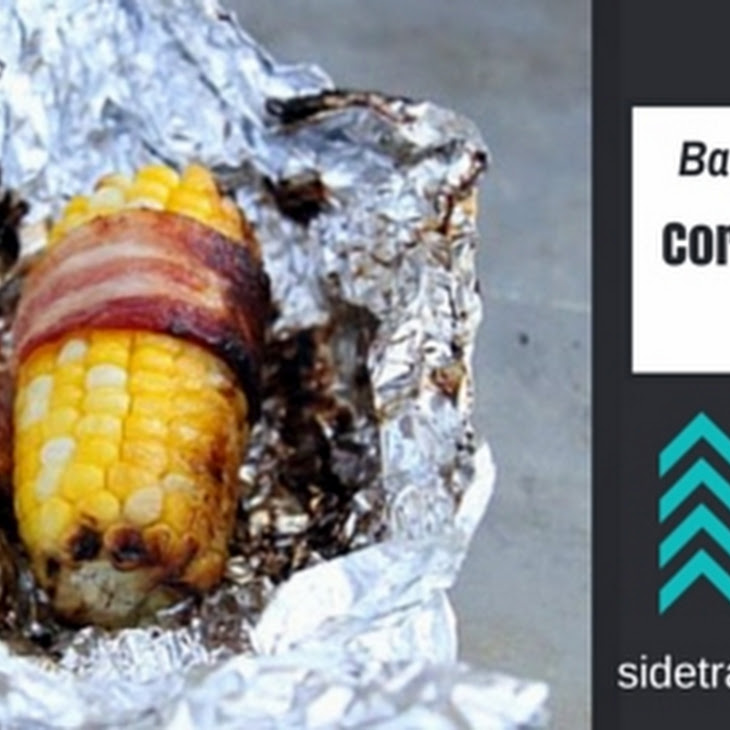 Bacon Wrapped Corn on the Cob on the Grill Recipe | Yummly