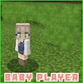 Baby Player MCPE Addon Mod