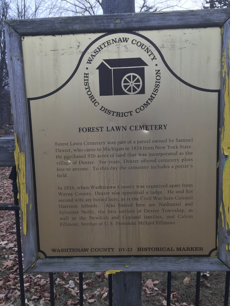 Forest Lawn Cemetery was part of a parcel owned by Samuel Dexter, who came to Michigan in 1824 from New York State. He purchased 926 acres of land that was incorporated as the village of Dexter. ...