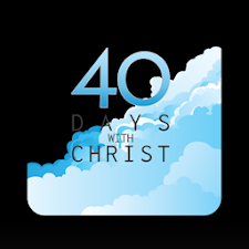 40 Days With Christ!