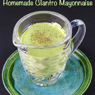 Homemade Cilantro Mayonnaise (or other Flavor)