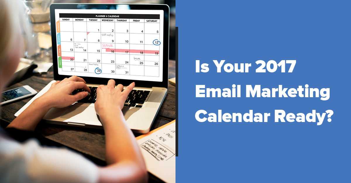 How to Create Your 2017 Email Marketing Calendar
