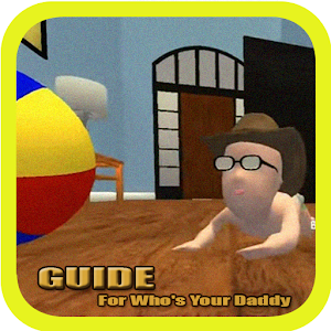 Guide For Who Your Daddy For PC / Windows 7/8/10 / Mac – Free Download