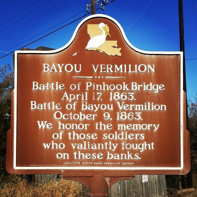 BAYOU VERMILION Battle of Pinhook BridgeApril 17, 1863.Battle of Bayou VermilionOctober 9, 1863.We honor the memoryof those soldierswho valiantly foughton these banks. LAFAYETTE PARISH BAYOU ...
