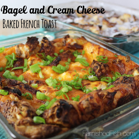 Bagel and Cream Cheese Baked French Toast
