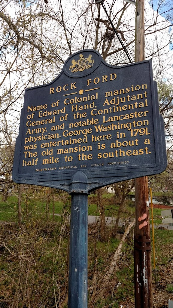ROCK FORD-- * --Name of the Colonial mansion of Edward Hand, Adjutant General of the Continental Army, and notable Lancaster physician. George Washington was entertained here in 1791. The old mansion ...