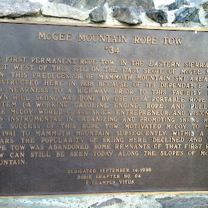 McGee Mountain Rope Tow  The first permanent rope tow in the Eastern Sierra was built west of this site on the east slope of the McGee Mountain. This predecessor of Mammoth Mountain ski area was ...
