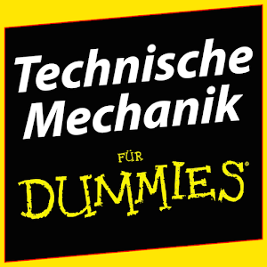 Techn. Mechanik für Dummies