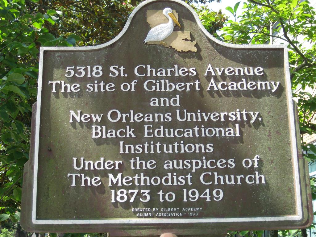 5318 St. Charles AvenueThe site of Gilbert AcademyandNew Orleans University,Black Educational InstitutionsUnder the auspices ofThe Methodist Church1873 to 1949Erected by Gilbert Academy Alumni ...