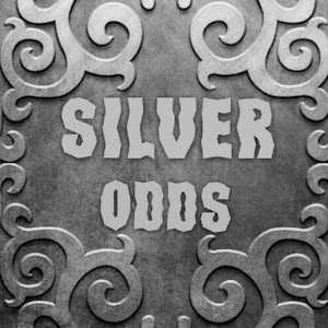 SILVER ODDS
