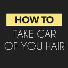 Take Care Of Your Hair