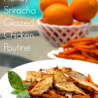 Honey Sriracha Chicken Poutine