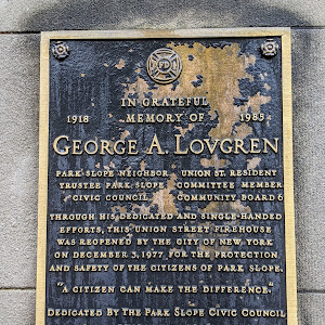 IN GRATEFUL MEMORY OF GEORGE A. LOVGREN 1918 1985  PARK SLOPE NEIGHBOR TRUSTEE PARK SLOPE CIVIC COUNCIL UNION ST. RESIDENTCOMMITTEE MEMBER COMMUNITY BOARD 6 THROUGH HIS DEDICATED AND SINGLE-HANDED ...