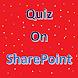 Quiz on SharePoint