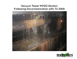 vacuum tower hvgo section following decontaminatin with tc-5000