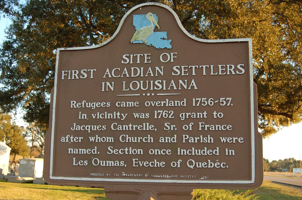Refugees came overland 1756-57. In vicinity was 1762 grant to Jacques Cantrelle, Sr. of France after whom Church and Parish were named. Section once included in Les Oumas, Eveche of Quebec.
