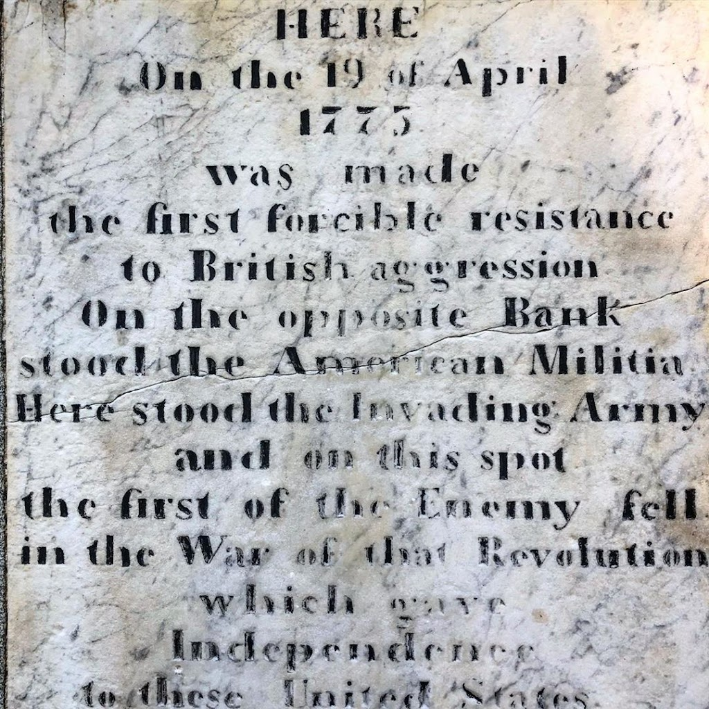 Here on the 19 of April 1775 was made the first forcible resistance to British aggression. On the opposite bank stood the American Militia. Here stood the Invading Army and on this spot the first of ...
