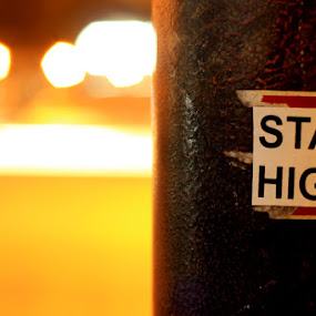 Stay High by Jeffri Yonardi - Products & Objects Signs