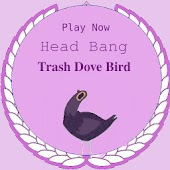 Trash Bird Head Bang Game APK Descargar