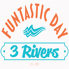 3 Rivers Funtastic Day
