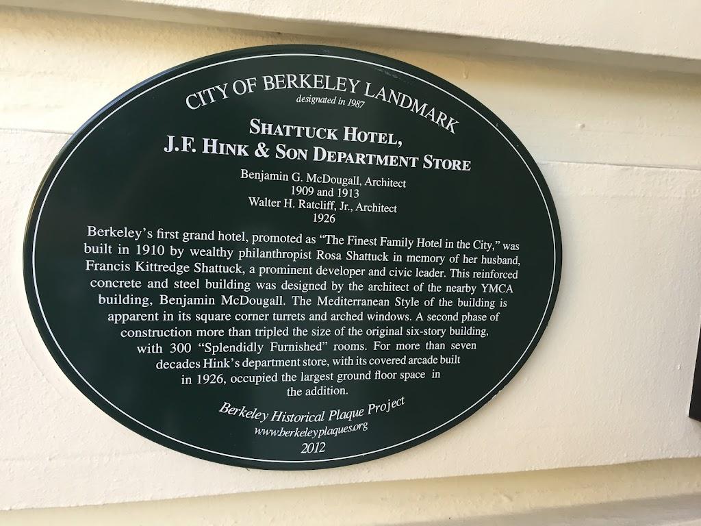 CITY OF BERKELEY LANDMARK designated in 1987 SHATTUCK HOTEL, J.F. HINK & SON DEPARTMENT STORE Benjamin G. McDougall, Architect 1909 and 1913 Walter H. Ratcliff, Jr., Architect1926 Berkeley's first ...