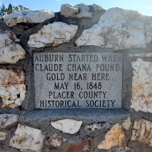 AUBURN STARTED WHEN CLAUDE CHANA FOUND GOLD NEAR HERE MAY 16. 1848 PLACER COUNTY HISTORICAL SOCIETY