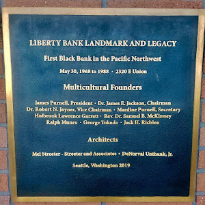 LIBERTY BANK LANDMARK AND LEGACY  First Black Bank in the Pacific Northwest  May 30, 1968 to 1988   2320 E Union  Multicultural Founders  James Purnell, President Dr. James E. Jackson, Chairman  Dr. ...