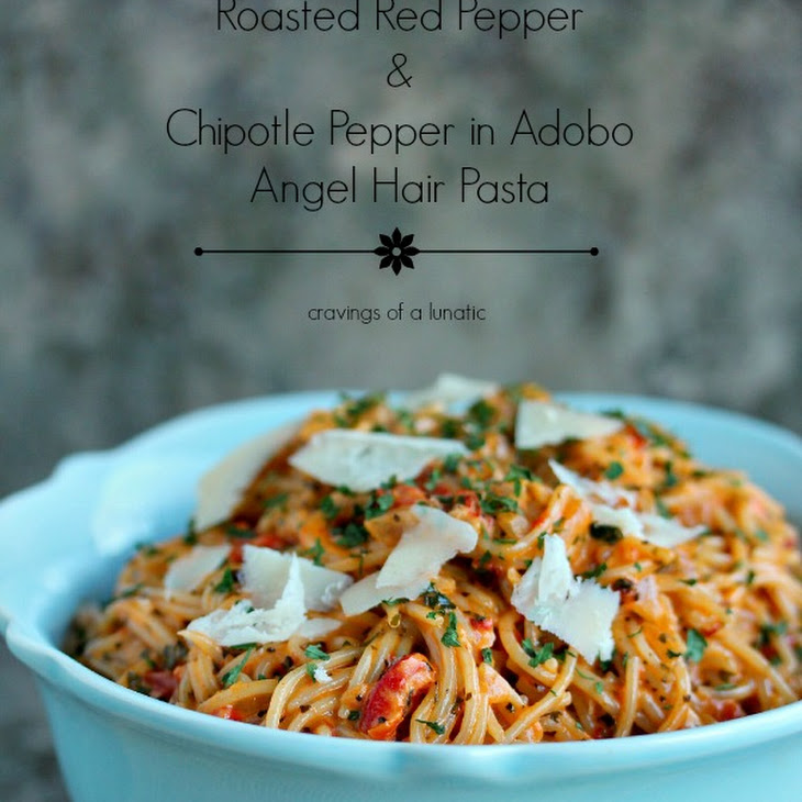Roasted Red Pepper and Chipotle Pepper in Adobo Angel Hair Pasta ...
