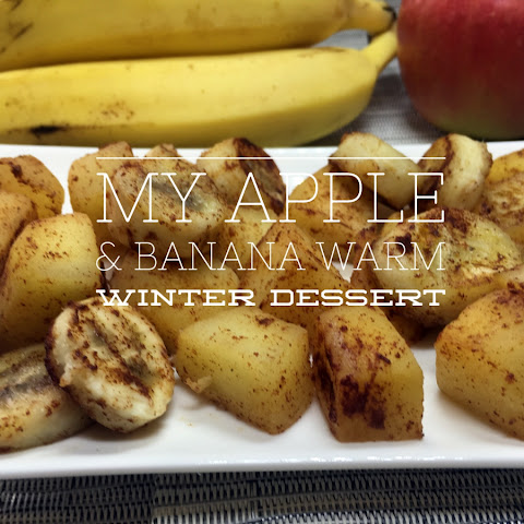 My Apple & Banana Warm Winter Dessert